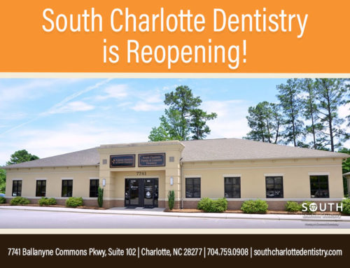 South Charlotte Dentistry is Reopening!