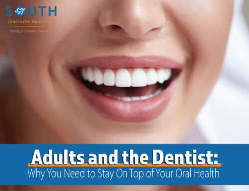 Adults and the Dentist: Why You Need to Stay On Top of Your Oral Health